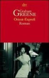 Orient-Expreß - Graham Greene, Gerhard Beckmann