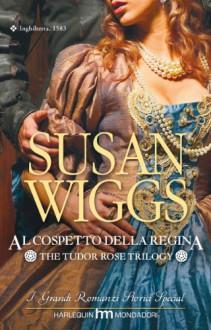 Al cospetto della regina - Susan Wiggs