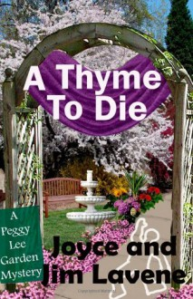 A Thyme to Die (Peggy Lee Garden Mystery) (Volume 6) - James Lavene