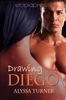 Drawing Diego - Alyssa Turner