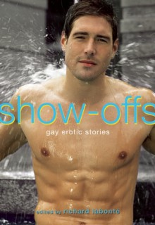Show-Offs: Gay Erotic Stories - Richard Labonté, Jamie Freeman