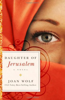 Daughter of Jerusalem - Joan Wolf