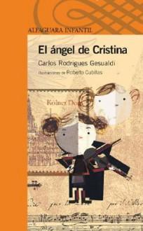 El Angel de Cristina - Carlos Rodriguez Gesualdi