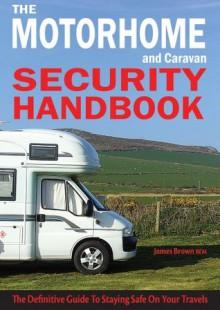The Motorhome Security Handbook - James Brown