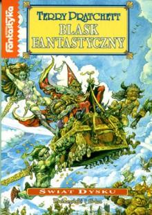 Blask fantastyczny (Świat Dysku, #2) - Piotr W. Cholewa, Terry Pratchett