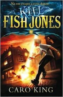 Kill Fish Jones. - Caro King