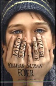 Jako glasno i nevjerojatno blizu - Jonathan Safran Foer