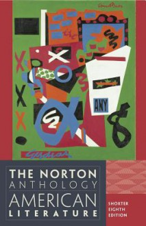 The Norton Anthology of American Literature (Shorter Eighth Edition) (Vol. One-Volume) - Wayne Franklin, Robert S. Levine, Nina Baym