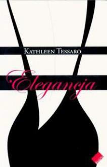 Elegancja - Kathleen Tessaro