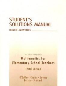 Mathematics for Elementary School Teachers Student's Solution Manual - Denise Mewborn, Phares O'Daffer, Randall I. Charles