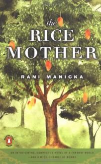 The Rice Mother - Rani Manicka