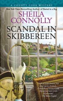 Scandal in Skibbereen (A County Cork Mystery, #2) - Sheila Connolly