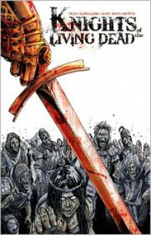 Knights of the Living Dead Volume 1 - Ron Wolfe