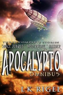 Apocalypto: Omnibus (Apocalypto, #1-3) - L.K. Rigel