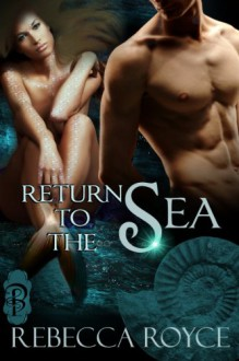 Return to the Sea - Rebecca Royce