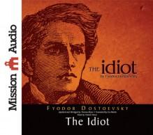 The Idiot - Fyodor Dostoyevsky,Simon Vance
