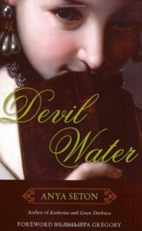 Devil Water (Rediscovered Classics) - Philippa Gregory, Anya Seton