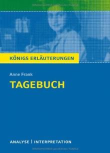 Tagebuch von Anne Frank. Textanalyse und Interpretation mit ausführlicher Inhaltsangabe und Abituraufgaben mit Lösungen - Anne Frank;Walburga Freund-Spork