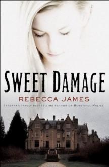 Sweet Damage: A Novel - Rebecca James