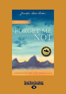 Forget Me Not: A Memoir (Easyread Large Edition) - Jennifer Lowe-Anker