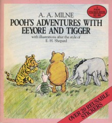 Pooh's Adventures with Eeyore and Tigger (Sticker Book) - A.A. Milne, Ernest H. Shepard
