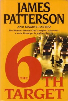 The 6th Target - James Patterson, Maxine Paetro