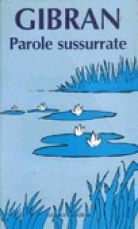 Parole Sussurrate - Kahlil Gibran