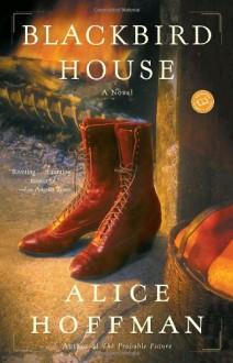 Blackbird House: A Novel (Ballantine Reader's Circle) - Alice Hoffman