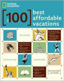 The 100 Best Affordable Vacations - Jane Wooldridge, Larry Bleiberg