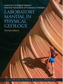 Laboratory Manual in Physical Geology (7th Edition) - American Geological Institute;National Association of Geoscience Teachers;Richard M. Busch;Dennis Tasa