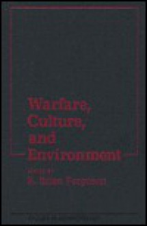 Warfare, Culture, & Environment - R. Brian Ferguson