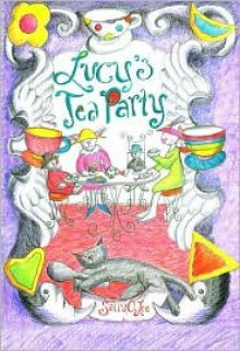 Lucy's Tea Party - Sally O. Lee