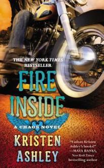 Fire Inside: A Chaos Novel - Kristen Ashley
