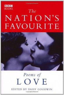 The Nation's Favourite Love Poems - Daisy Goodwin