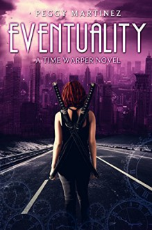 Eventuality (A Sage Hannigan Time Warper Novel #3) - Peggy Martinez