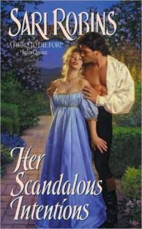 Her Scandalous Intentions - Sari Robins