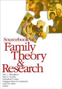 Sourcebook of Family Theory and Research - Vern L. Bengtson, Alan C. Acock, David M. Klein, Katherine R. Allen, Peggye Dilworth-Anderson