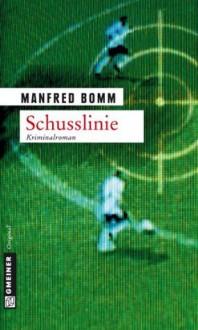 Schusslinie: Der fünfte Fall für August Häberle (Krimi im Gmeiner-Verlag) (German Edition) - Manfred Bomm