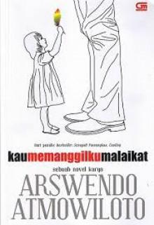 Kau Memanggilku Malaikat - Arswendo Atmowiloto