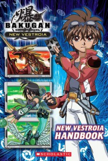 New Vestroia Handbook (Bakugan Battle Brawlers New Vestroia) - Tracey West, Scholastic Inc.