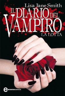 Il diario del vampiro - La lotta (eNewton Narrativa) (Italian Edition) - Lisa Jane Smith