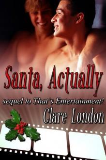 Santa, Actually - Clare London