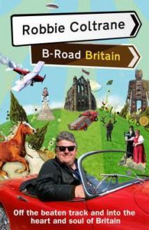 Robbie Coltrane's B-Road Britain - Robbie Coltrane