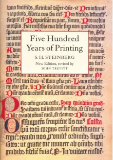 Five Hundred Years of Printing - Sigfrid H. Steinberg