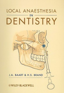 Local Anaesthesia in Dentistry - J.A. Baart, H.S. Brand