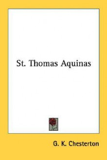 St. Thomas Aquinas - G.K. Chesterton