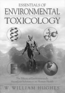 Essentials of Environmental Toxicology - William Hughes