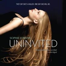 Uninvited - Sophie Jordan, Rebecca Gibel