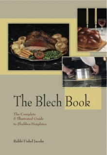 The Blech Book - The Complete & Illustrated Guide to Shabbos Hotplates - Fishel Jacobs