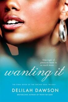 Wanting It - Delilah Dawson